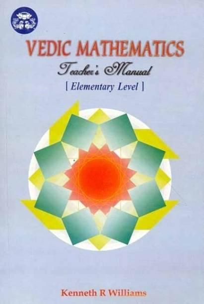 Vedic Mathematics Teacher's Manual: v. 1