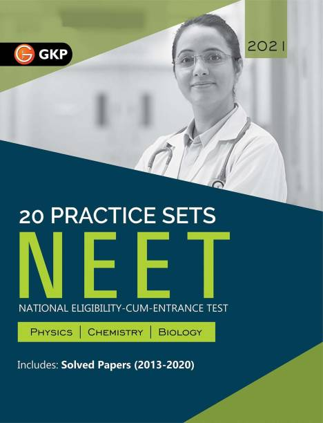 NEET 2021 - 20 Practice Sets (Includes Solved Papers 2013-2020)