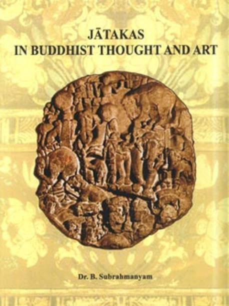 Jatakas in Buddhist Thought and Art