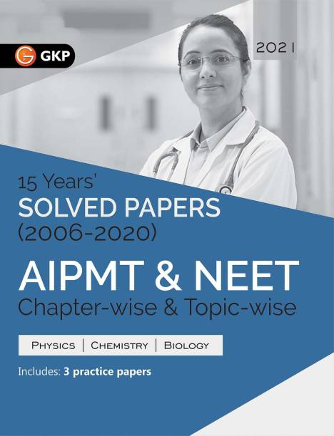 AIPMT NEET 2021 Chapter-wise and Topic-wise 15 Years Solved Papers (2006-2020)