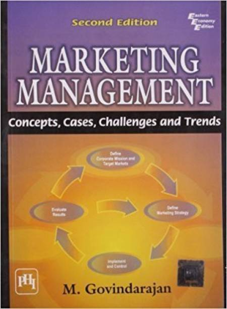 Marketing Management - Concepts, Cases, Challenges and Trends