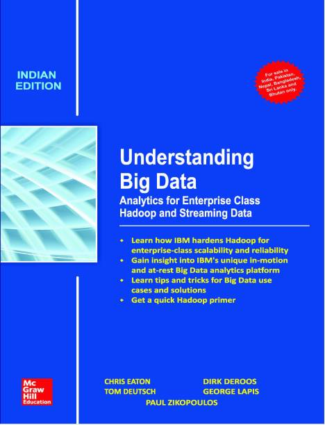 Understanding Big Data: Analytics for Enterprise Class Hadoop and Streaming Data - Analytics for Enterprise Class Hadoop and Streaming Data