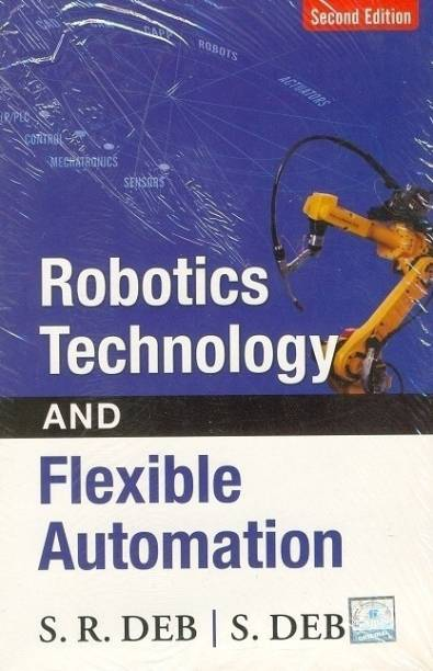 Robotics Technology and Flexible Automation
