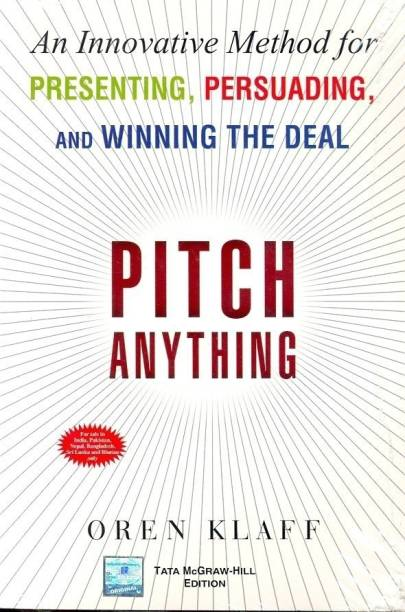 Pitch Anything: An Innovative Method for Presenting, Persuading, and Winning the Deal - An Innovative Method for Presenting, Persuading and Winning the Deal