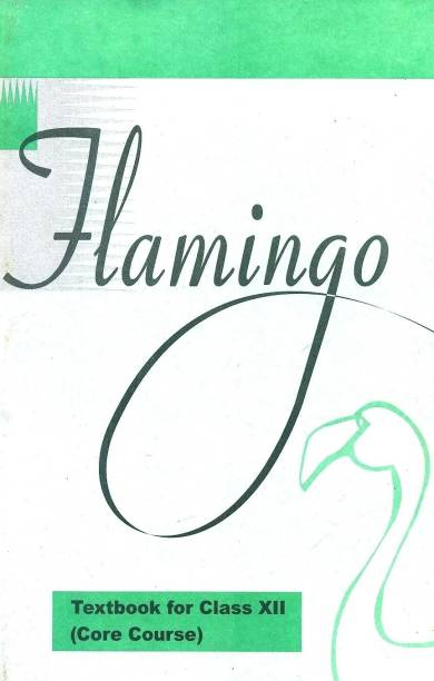 Flamingo - English Core Class XII - Text Book for Class - 12