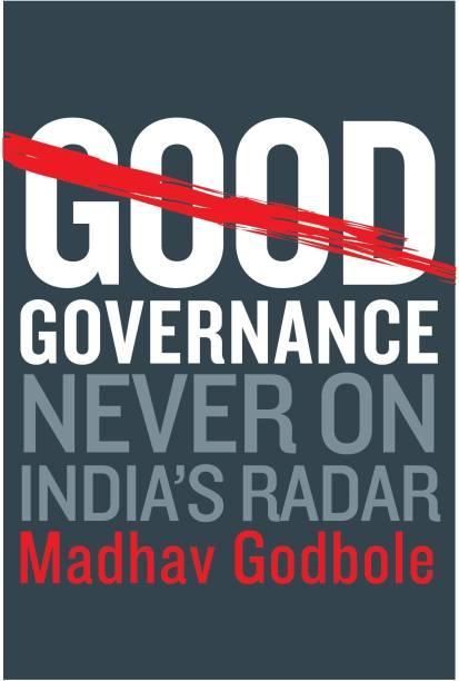 Good Governance - Never on Indias Radar