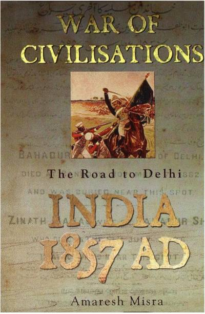 War of Civilisations: India AD 1857 Vol. 1 - India 1857 AD (Set of 2 Books)
