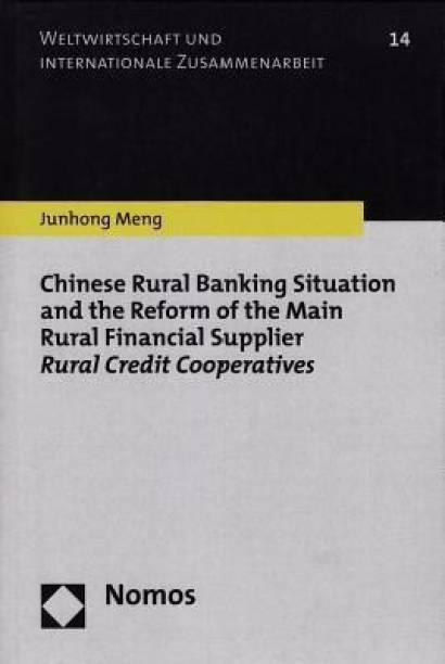 Chinese Rural Banking Situation and the Reform of the Main Rural Financial Supplier Rural Credit Cooperatives