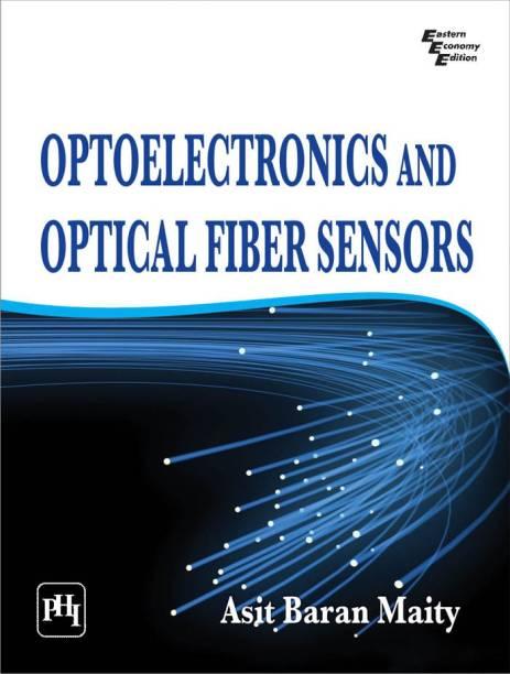 Optoelectronics and Optical Fiber Sensors