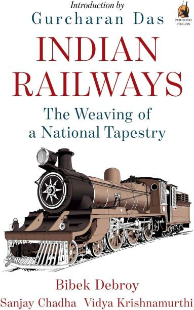 Indian Railways - The Weaving of a National Tapestry