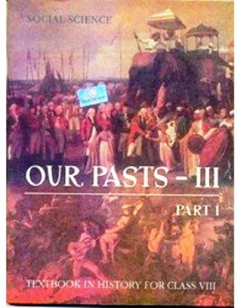 Our Pasts Book III Part I-History Class VIII