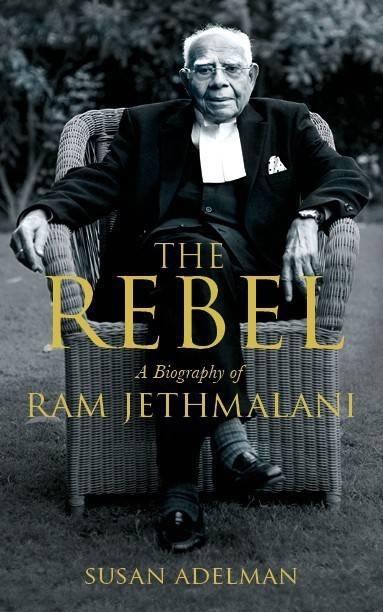 The Rebel - A Biography of Ram Jethmalani