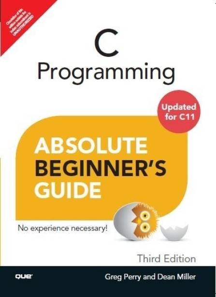 C Programming Absolute Beginner's Guide - Absolute Beginner's Guide 3rd  Edition