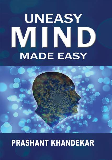 Uneasy Mind Made Easy