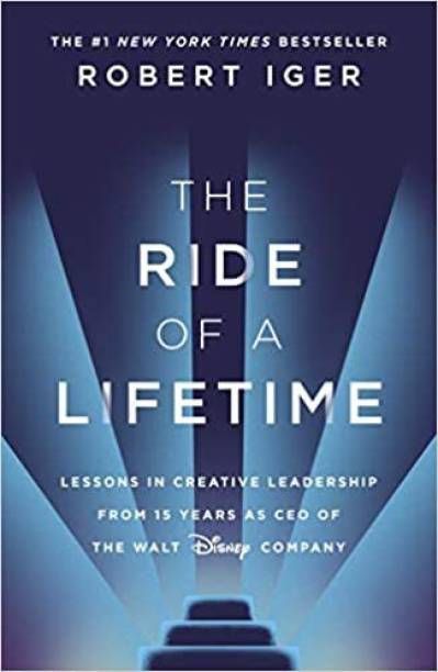 The Ride Of A Lifetime: Lessons In Creative Leadership From 15 Years As CEO Of The Walt Disney Company Paperback