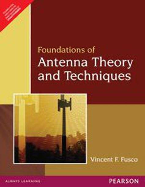 Foundations of Antenna Theory and Techniques 1st  Edition