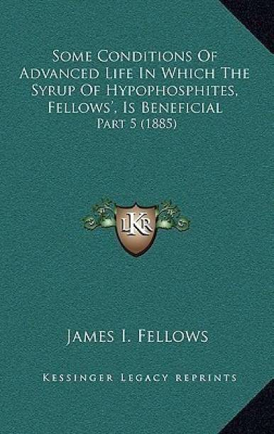Some Conditions Of Advanced Life In Which The Syrup Of Hypophosphites, Fellows', Is Beneficial