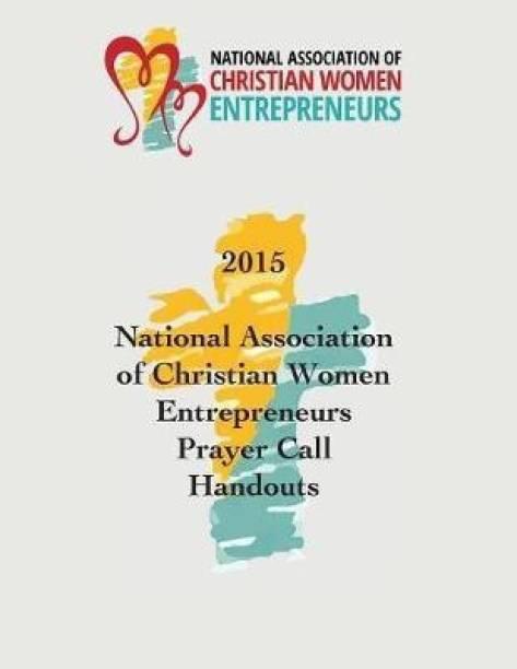 2015 National Association of Christian Women Entrepreneurs Prayer Call Handouts