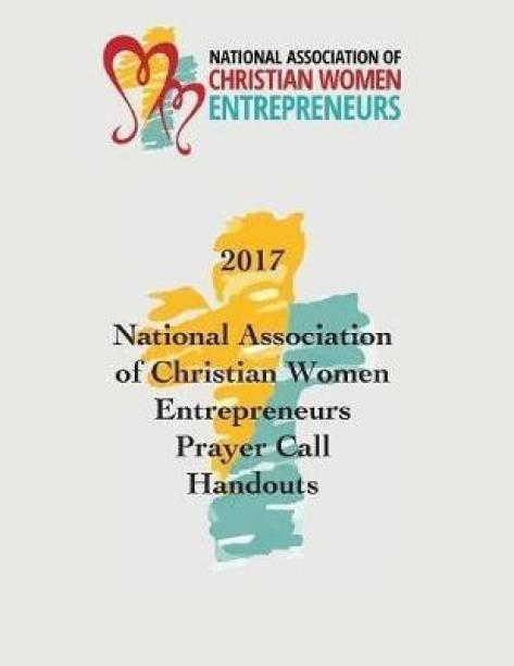 2017 National Association of Christian Women Entrepreneurs Prayer Call Handouts