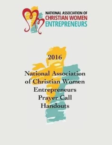 2016 National Association of Christian Women Entrepreneurs Prayer Call Handouts
