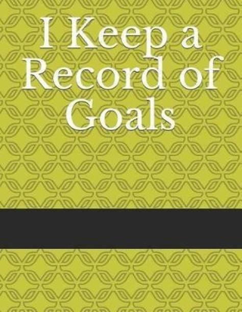 I Keep a Record of Goals