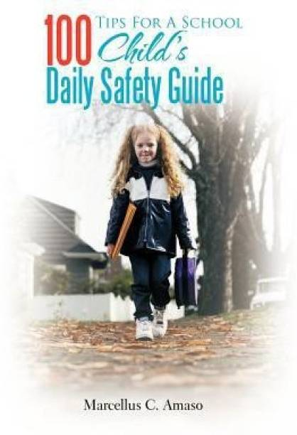 100 Tips for a School Child's Daily Safety Guide
