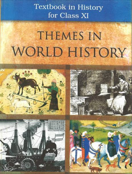Themes in World History Textbook in History for Class XI