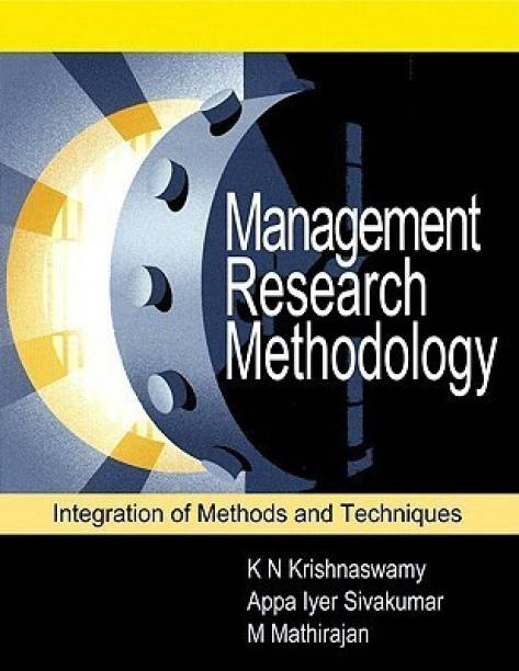 Management Research Methodology - Integration of Principles, Methods and Techniques 1st  Edition