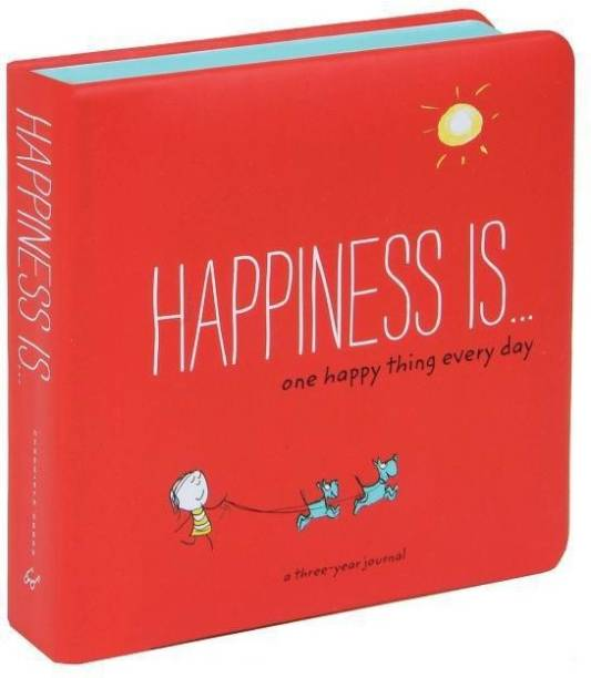 Happiness Is: One Happy Thing Every Day