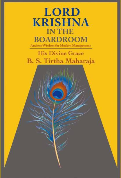 Lord Krishna in the Boardroom - Ancient Wisdom for Modern Management
