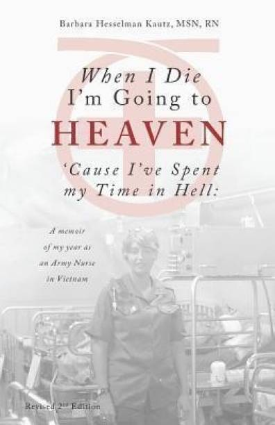 When I Die I'm Going to Heaven 'cause I've Spent My Time in Hell