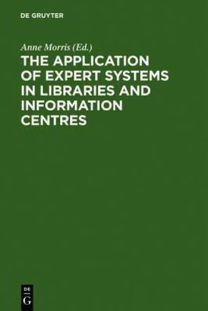 The Application of Expert Systems in Libraries and Information Centres