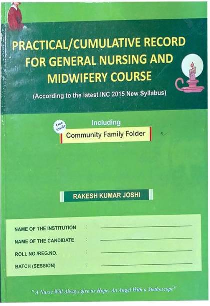 Practical/Cumulative Record For General Nursing And Midwifery Course By Rakesh Kumar Joshi