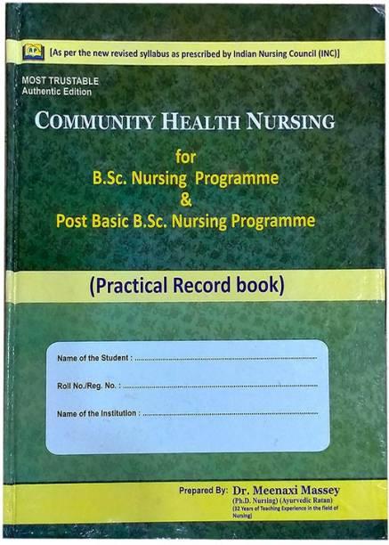 Community Health Nursing For B.SC. Nursing Programme & Post Basic Nursing Programme, Practical Record Book, By Dr. Nursing Record Book Dr. Meenaxi Massey