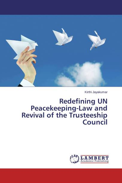 Redefining UN Peacekeeping-Law and Revival of the Trusteeship Council
