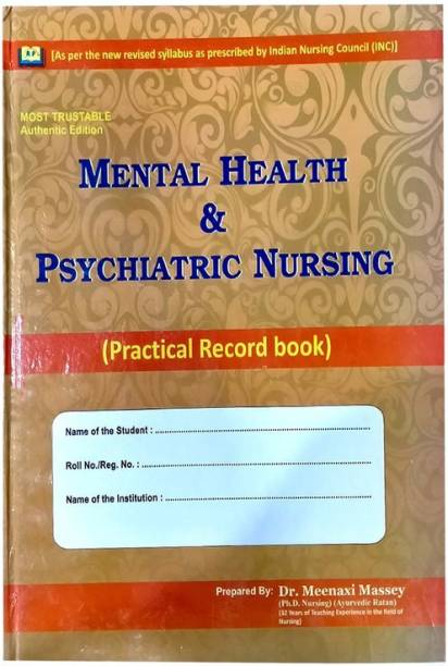Mental Health And Psychiatric Nursing (Practical Record Book) By Dr. Meenaxi Massey