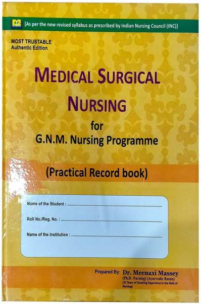 Medical Surgical Nursing (Practical Record Book For GNM Nursing Programme) By Dr. Meenaxi Massey