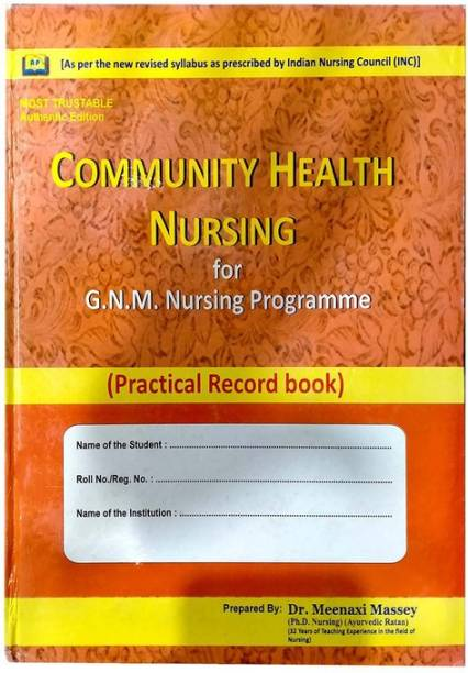 Community Health Nursing For GNM Nursing Programme (GNM Practical Record Book) By Dr. Meenaxi Massey