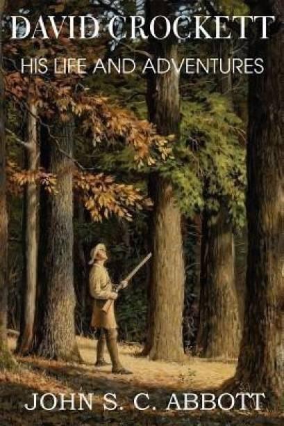 David Crockett, His Life and Adventures