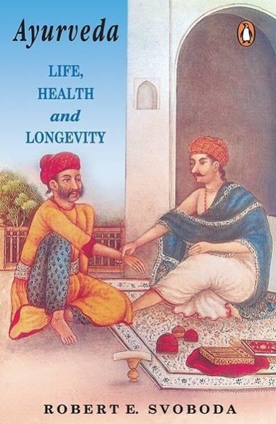 Ayurveda - Life, Health and Longevity
