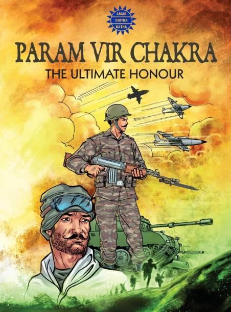 Param Vir Chakra - The Ultimate Honour
