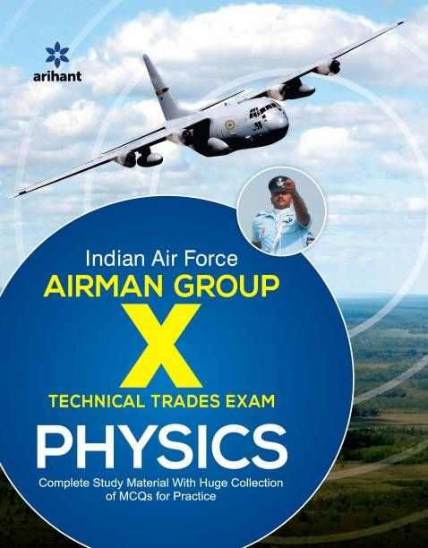 Indian Air Force Airman Group 'X' Physics - Complete Study Material with Huge Collection of MCQs for Practice