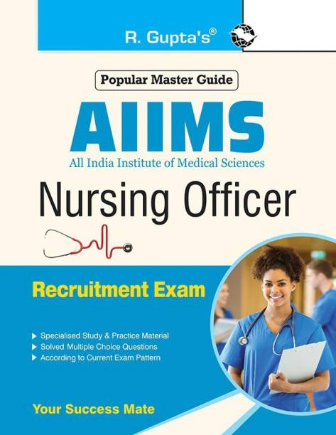 Aiims Nursing Officer (Staff Nurse-Grade-II) Group 'B' Recruitment Exam Guide