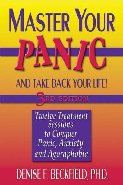 Master Your Panic and Take Back Your Life, 3rd Edition