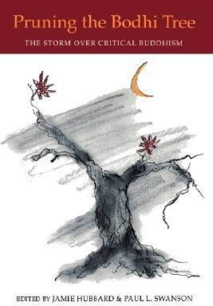 Pruning the Boddhi Tree - The Storm Over Critical Buddhism