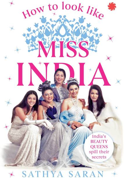 How to Look Like Miss India - India's Beauty Queens Spill Their Secrets