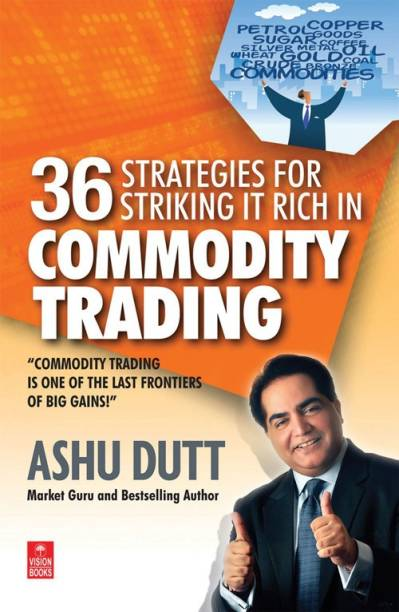 36 Strategies for Striking it Rich in Commodity Trading