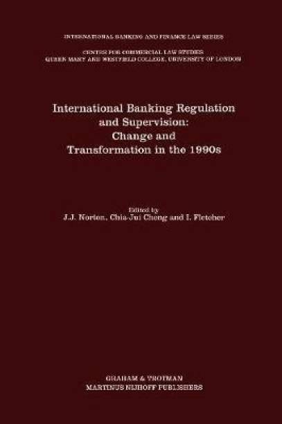 International Banking Regulation and Supervision: Change and Transformation in the 1990s