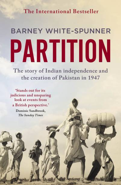 Partition - The Story of Indian Independence and the Creation of Pakistan in 1947