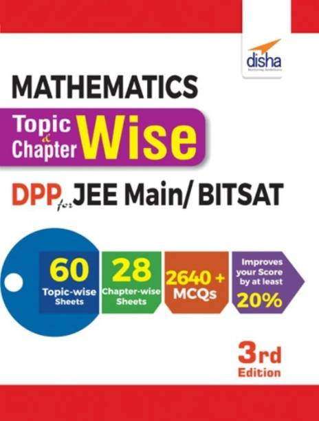 Mathematics Topic-wise & Chapter-wise Daily Practice Problem (DPP) Sheets for JEE Main/ BITSAT - 3rd Edition